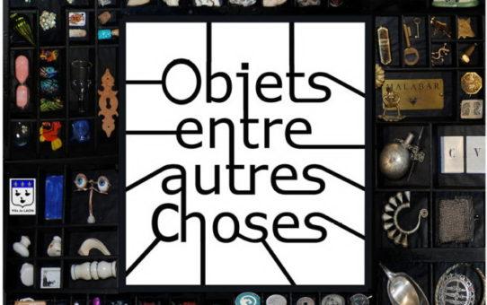 """Exposition """"Objets entre autres chose"""""""